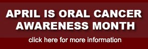 Help Spread Oral Cancer Awareness Month